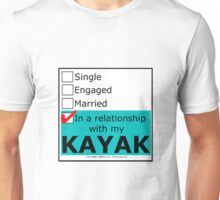 In A Relationship With My Kayak Unisex T-Shirt