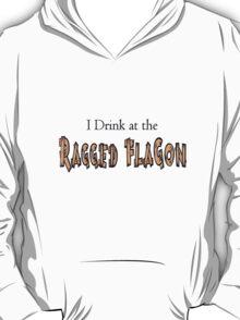 I Drink at the Ragged Flagon T-Shirt