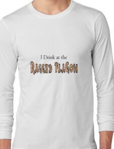 I Drink at the Ragged Flagon Long Sleeve T-Shirt