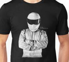 The Stig... He Will Kick Your Ass Unisex T-Shirt