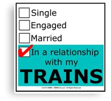 In A Relationship With My Trains Canvas Print