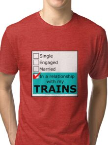 In A Relationship With My Trains Tri-blend T-Shirt
