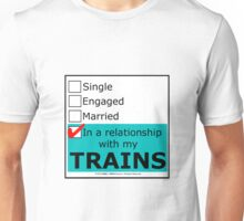 In A Relationship With My Trains Unisex T-Shirt