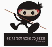 Ninja Be As You Wish To Seem Socrates Kids Tee