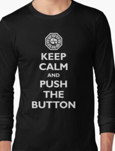 Keep calm and push the button (Every 108 minutes) Long Sleeve T-Shirt