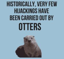 Very few hijackings have been carried out by otters T-Shirt