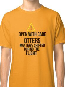 Otters may have shifted during the flight. Classic T-Shirt