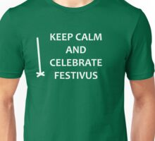 Keep Calm and Celebrate Festivus Unisex T-Shirt
