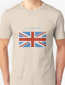 its a london thing Unisex T-Shirt