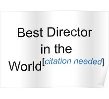 Best Director in the World - Citation Needed! Poster
