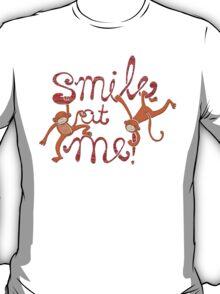 Smile at me! T-Shirt