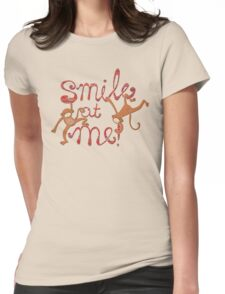 Smile at me! Womens Fitted T-Shirt