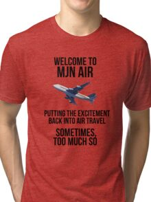 MJN Air - Putting the excitement back into air travel Tri-blend T-Shirt