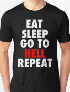 Eat Sleep Go To Hell Repeat T-Shirt