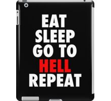 Eat Sleep Go To Hell Repeat iPad Case/Skin
