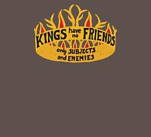 Kings have no friends, quote Mens V-Neck T-Shirt