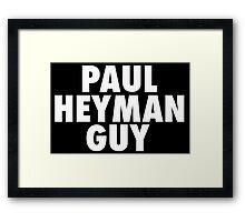 Paul Heyman Guy Framed Print