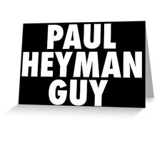 Paul Heyman Guy Greeting Card