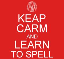 Keep calm and learn to spell by TheWalkerTouch