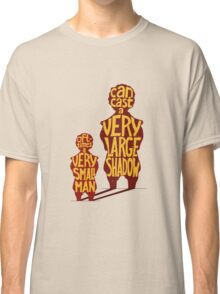 Small man - large shadow, quote Classic T-Shirt