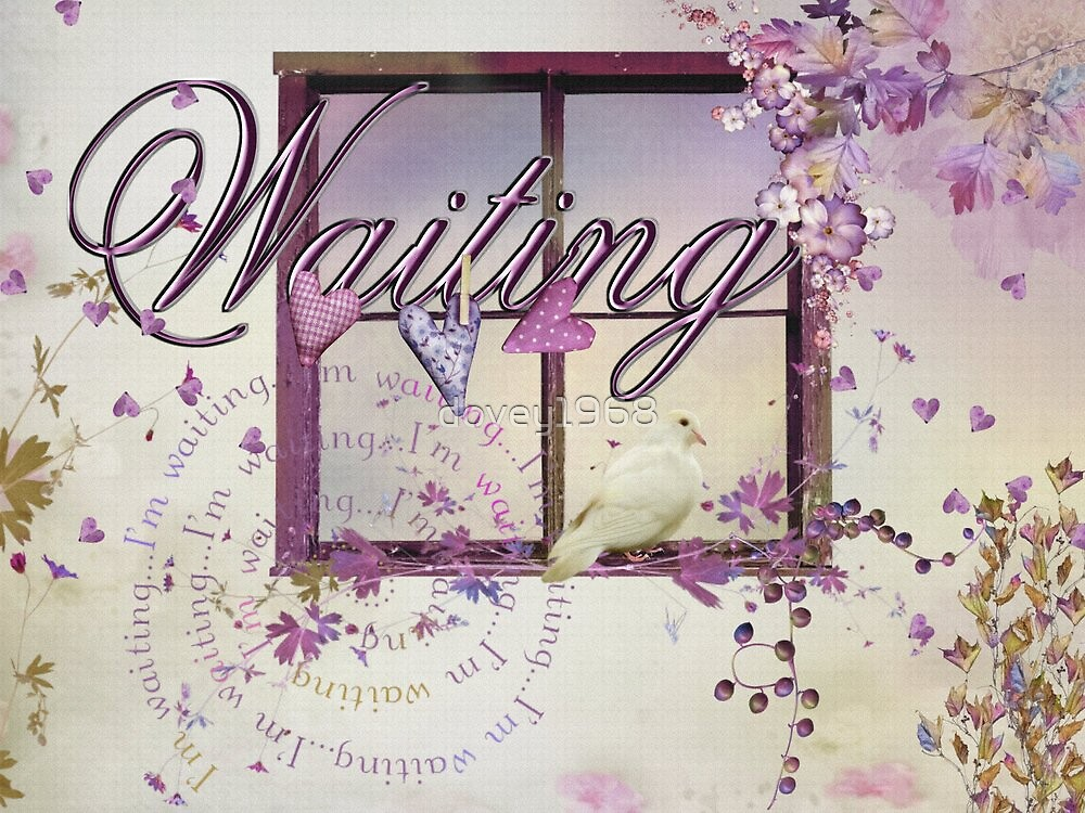W A I T I N G  by dovey1968