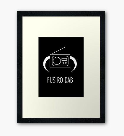 FUS RO DAB! Framed Print