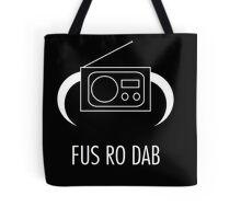 FUS RO DAB! Tote Bag