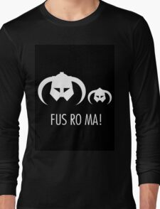 FUS RO MA! Long Sleeve T-Shirt