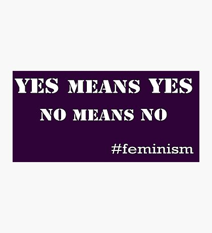 Yes means Yes, No means No (white) Photographic Print