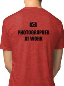 Photographer At Work - Light Tri-blend T-Shirt