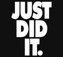 JUST DID IT. by ajjj
