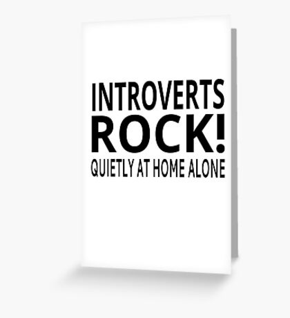 Introverts Rock! Quietly At Home Alone Greeting Card
