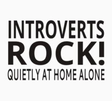 Introverts Rock! Quietly At Home Alone One Piece - Short Sleeve