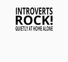 Introverts Rock! Quietly At Home Alone Unisex T-Shirt