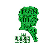 I am SHERlocked, Sherlock Photographic Print