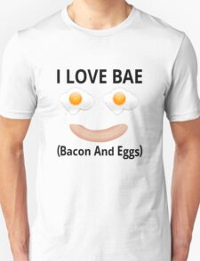 I Love BAE (Bacon And Eggs) T-Shirt
