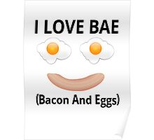 I Love BAE (Bacon And Eggs) Poster