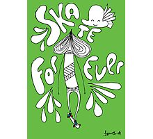 SKATE FOREVER! (Go Green, Ride Red version) Photographic Print