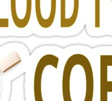My Blood Type Is Coffee Sticker
