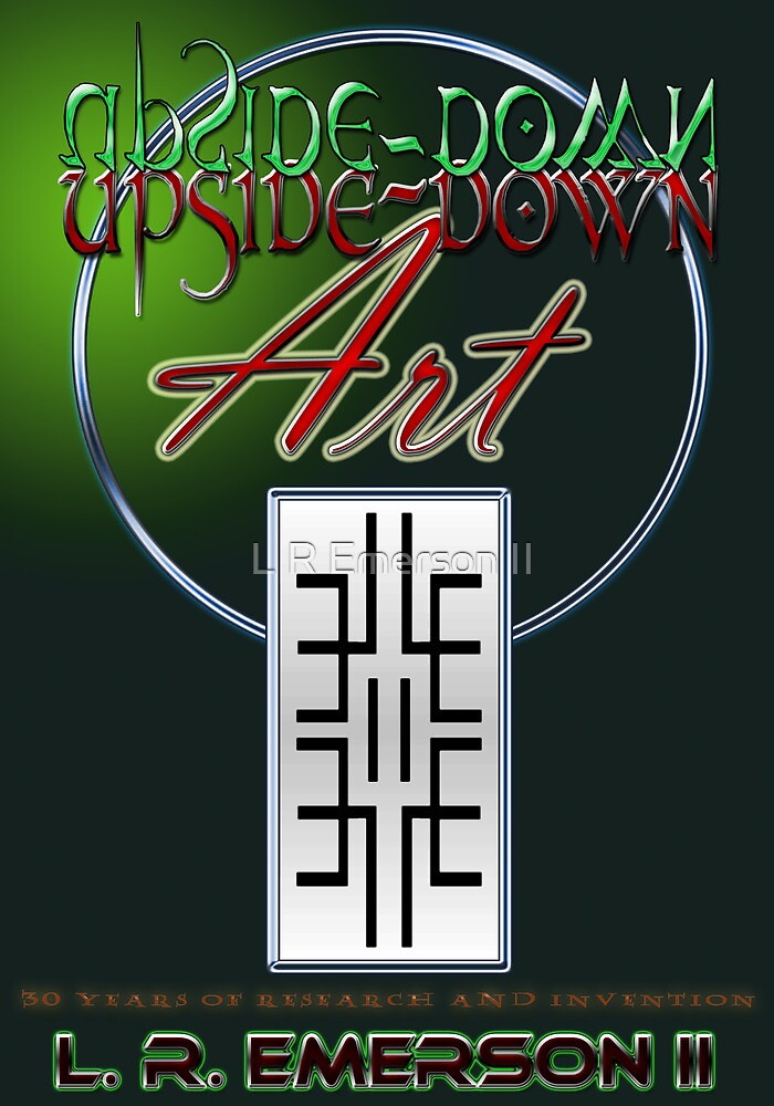 Upside-Down Drawing and Masg Art by American Artist L. R. Emerson II. by L R Emerson II