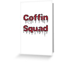 Coffin Squad Drippin' Greeting Card