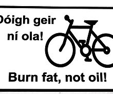 irish burn fat not oil road sign on white by morrbyte