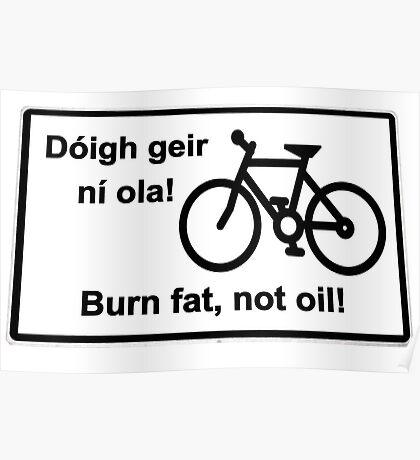 irish burn fat not oil road sign on white Poster
