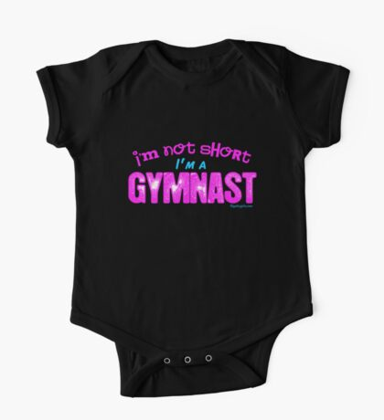 Gymnastics - I'm Not Short, I'm a Gymnast One Piece - Short Sleeve