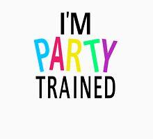 I'm Party Trained Unisex T-Shirt