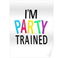 I'm Party Trained Poster
