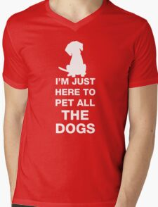 I'm Just Here To Pet All The Dogs Mens V-Neck T-Shirt