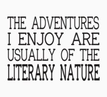 The Adventures I Enjoy Are Usually Of The Literary Nature One Piece - Short Sleeve