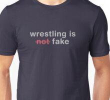wrestling is not fake Unisex T-Shirt