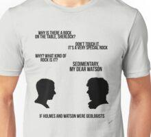 Sedimentary, my dear Watson Unisex T-Shirt